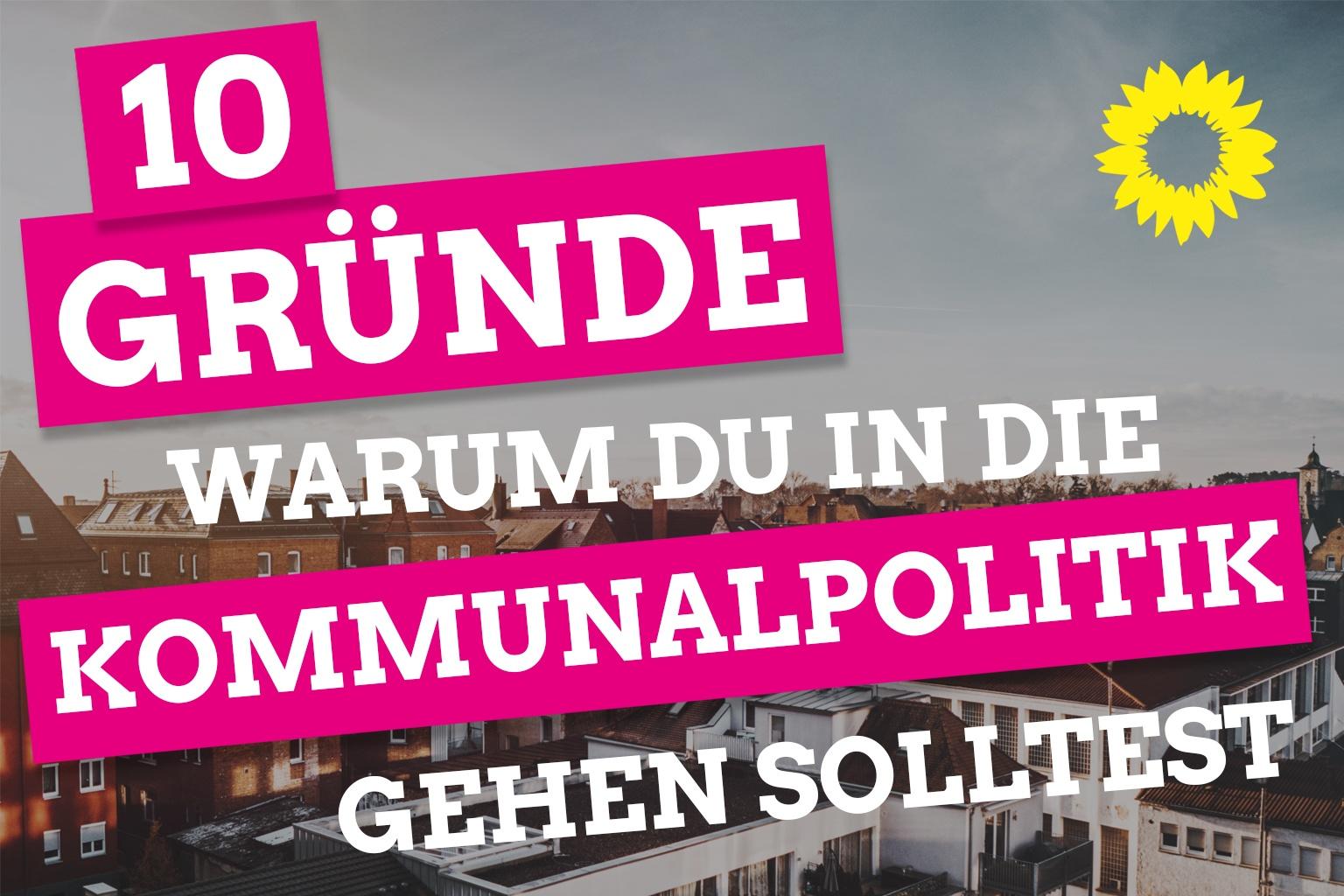 10 Gründe warum du in die-kommunalpolitik gehen solltest